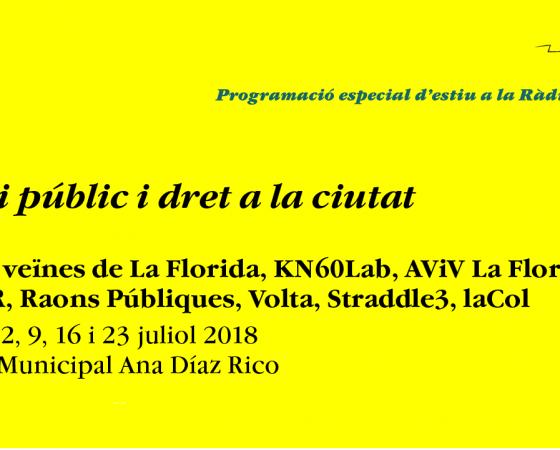 Programació especial Ràdio Des dels blocs estiu 2018: espai públic i dret a la ciutat