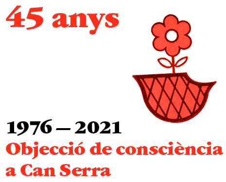 45 anys del moviment d'objecció de consciència a Can Serra