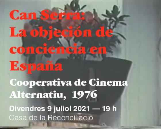 """Projecció del documental """"Can Serra: la objeción de conciencia en España"""""""